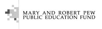 Mary and Robert Pew Public Education Fund